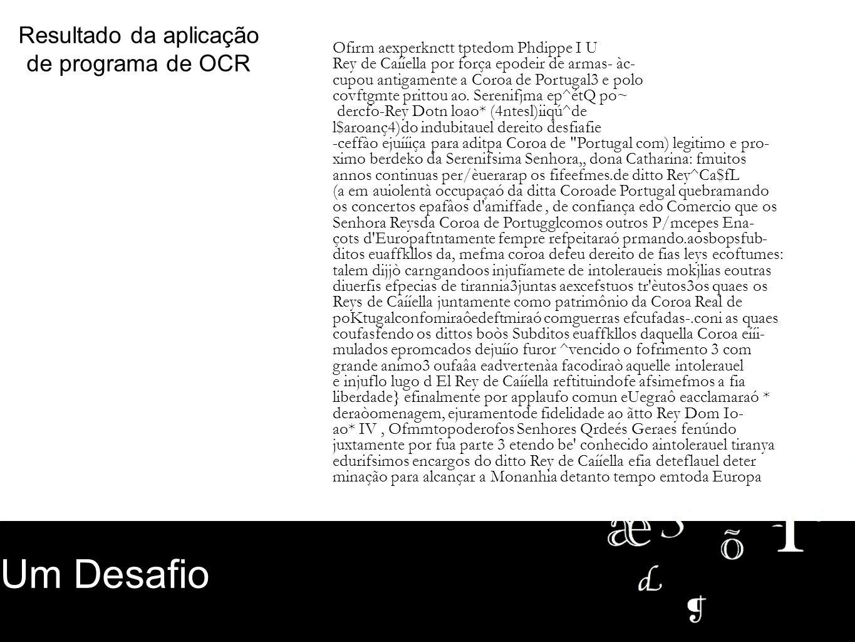 Resultado da aplicação de programa de OCR Um Desafio Ofirm aexperknctt tptedom Phdippe I U Rey de Caííella por força epodeir de armas- àc- cupou antig