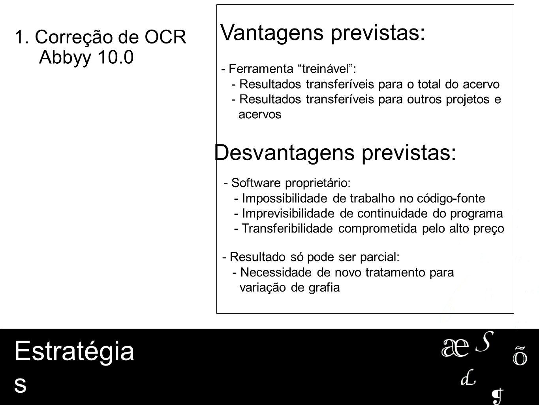 """- Ferramenta """"treinável"""": - Resultados transferíveis para o total do acervo - Resultados transferíveis para outros projetos e acervos Vantagens previs"""