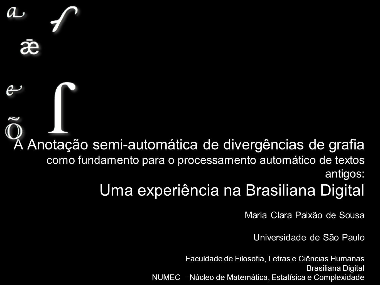 A Anotação semi-automática de divergências de grafia como fundamento para o processamento automático de textos antigos: Uma experiência na Brasiliana