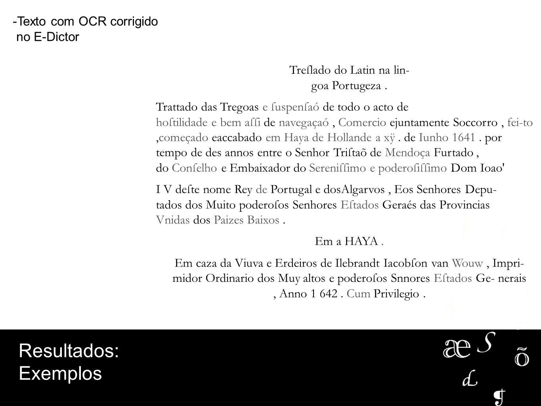 -Texto com OCR corrigido no E-Dictor Treſlado do Latin na lin- goa Portugeza. Trattado das Tregoas e ſuspenſaó de todo o acto de hoſtilidade e bem aſſ