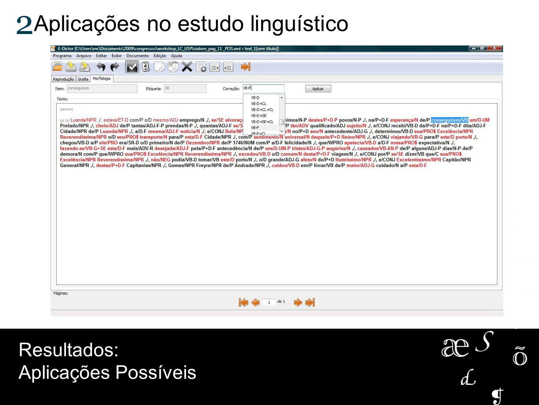 Aplicações no estudo linguístico 2 Resultados: Aplicações Possíveis