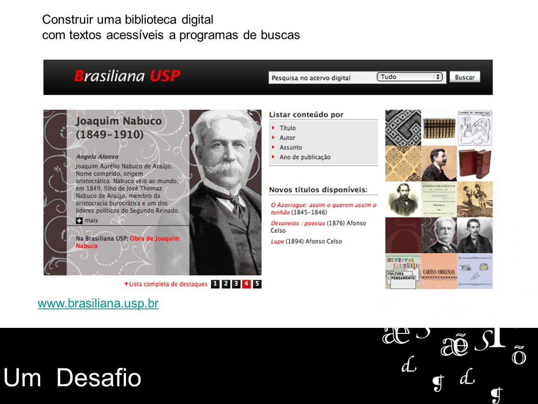 Construir uma biblioteca digital com textos acessíveis a programas de buscas www.brasiliana.usp.br