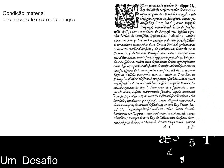 Condição material dos nossos textos mais antigos Um Desafio