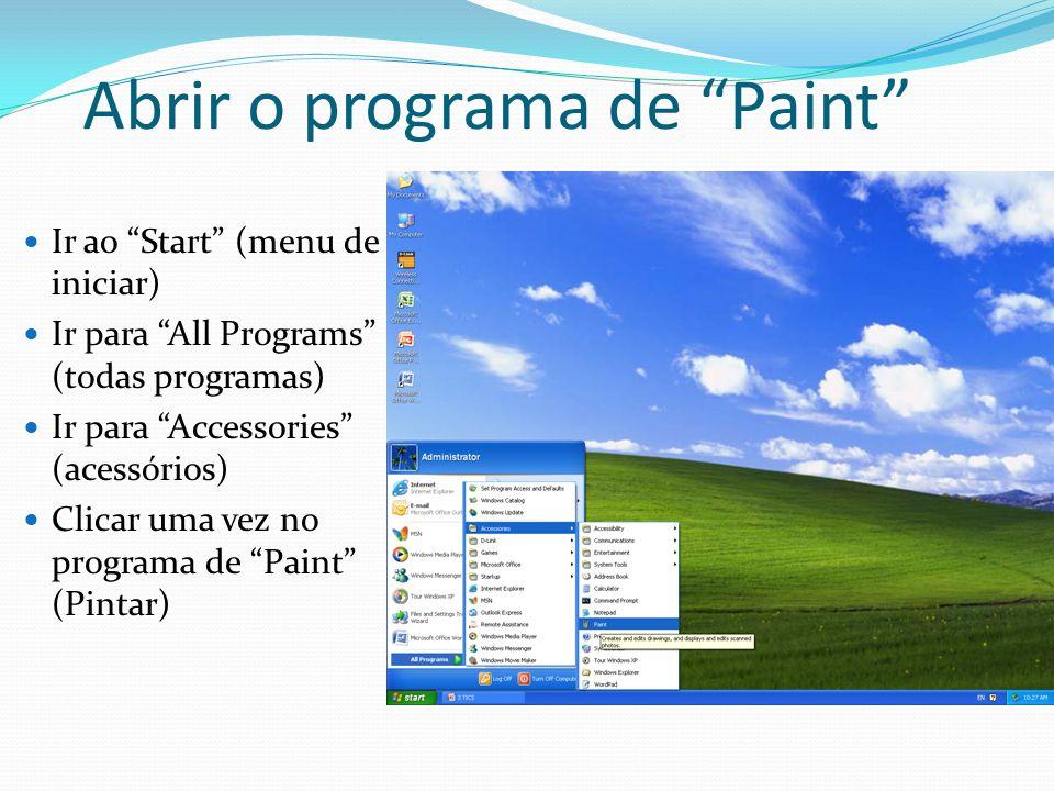 """Abrir o programa de """"Paint"""" Ir ao """"Start"""" (menu de iniciar) Ir para """"All Programs"""" (todas programas) Ir para """"Accessories"""" (acessórios) Clicar uma vez"""