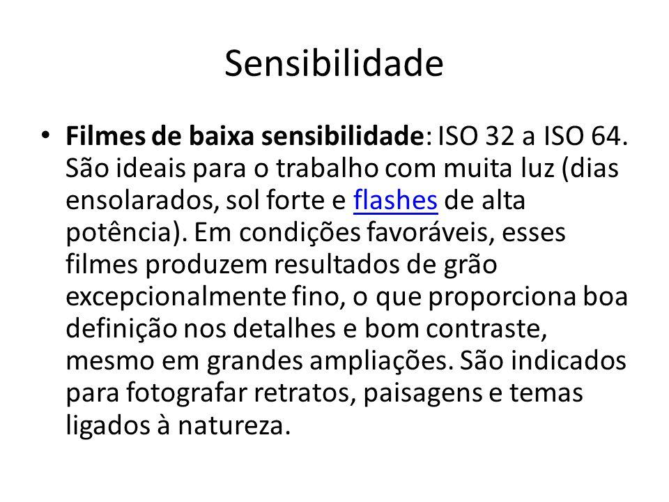 Sensibilidade Filmes de baixa sensibilidade: ISO 32 a ISO 64. São ideais para o trabalho com muita luz (dias ensolarados, sol forte e flashes de alta