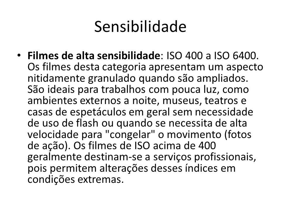 Sensibilidade Filmes de alta sensibilidade: ISO 400 a ISO 6400. Os filmes desta categoria apresentam um aspecto nitidamente granulado quando são ampli
