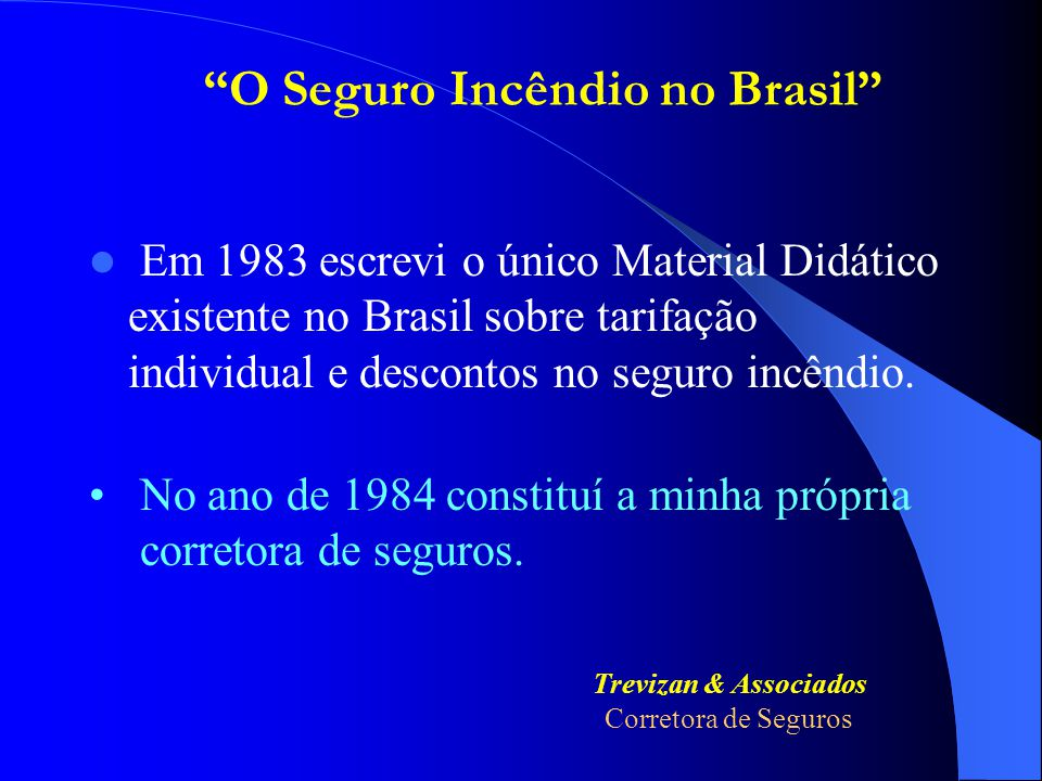 Em 1983 escrevi o único Material Didático existente no Brasil sobre tarifação individual e descontos no seguro incêndio.