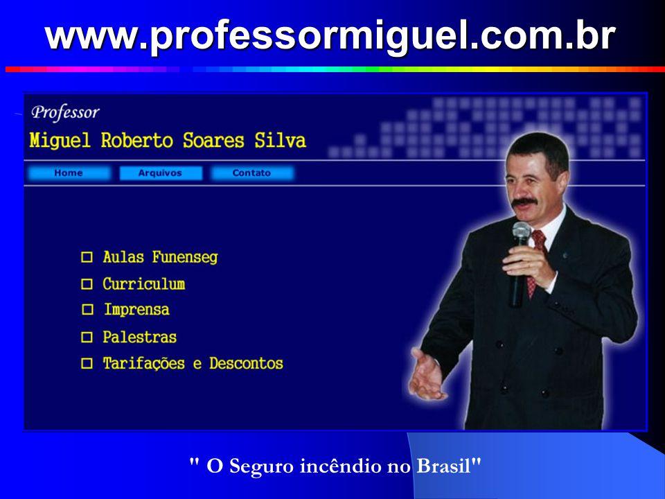 O Seguro incêndio no Brasil Miguel Roberto Soares Silva