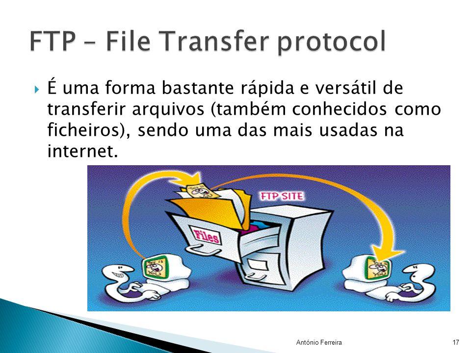  É uma forma bastante rápida e versátil de transferir arquivos (também conhecidos como ficheiros), sendo uma das mais usadas na internet. 17António F