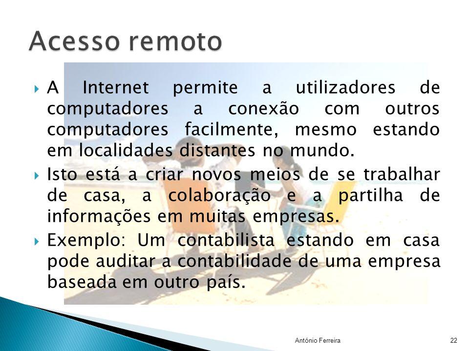  A Internet permite a utilizadores de computadores a conexão com outros computadores facilmente, mesmo estando em localidades distantes no mundo.  I