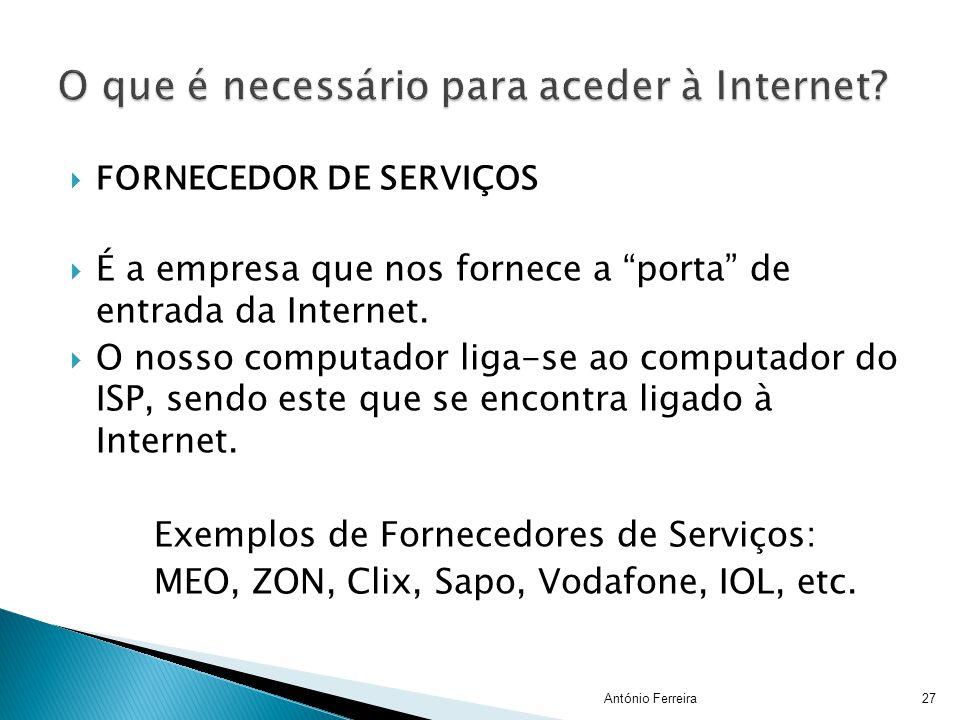 """FFORNECEDOR DE SERVIÇOS ÉÉ a empresa que nos fornece a """"porta"""" de entrada da Internet. OO nosso computador liga-se ao computador do ISP, sendo e"""
