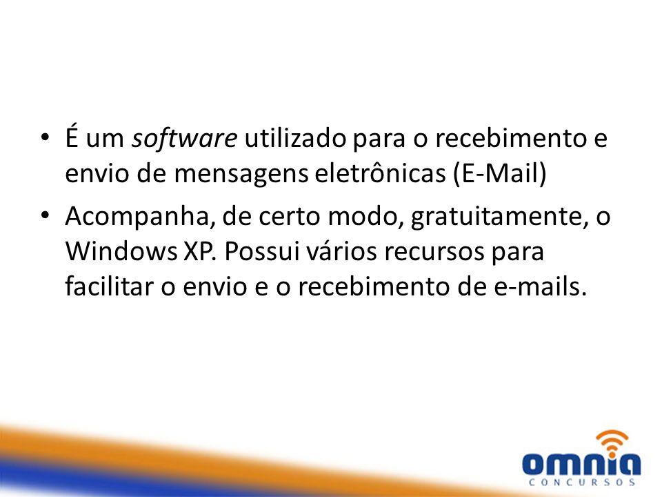 É um software utilizado para o recebimento e envio de mensagens eletrônicas (E-Mail) Acompanha, de certo modo, gratuitamente, o Windows XP. Possui vár