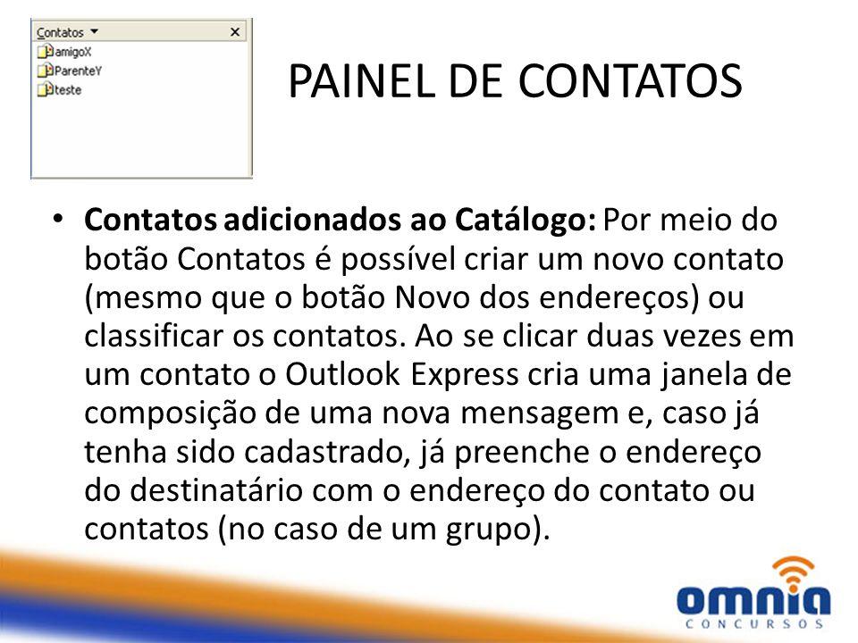 PAINEL DE CONTATOS Contatos adicionados ao Catálogo: Por meio do botão Contatos é possível criar um novo contato (mesmo que o botão Novo dos endereços