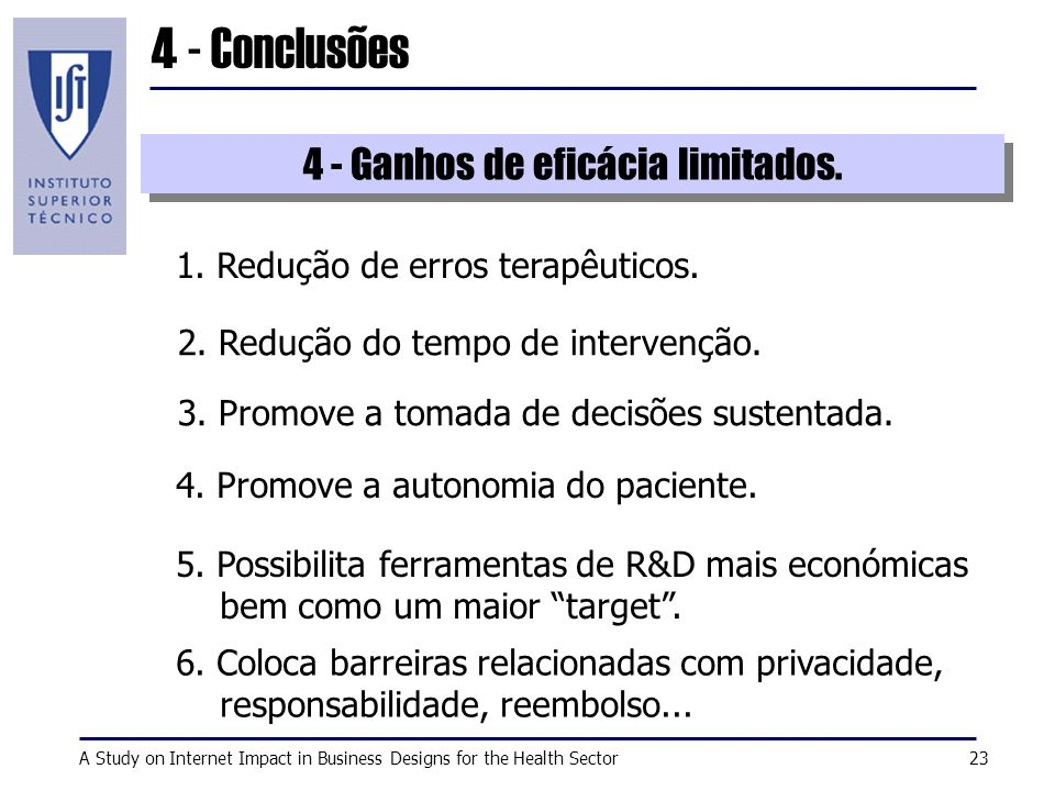 A Study on Internet Impact in Business Designs for the Health Sector23 4 - Conclusões 1.