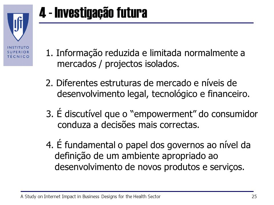 A Study on Internet Impact in Business Designs for the Health Sector25 4 - Investigação futura 2.