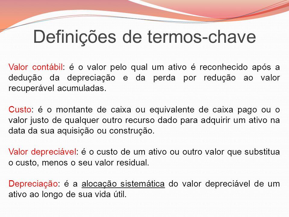 Definições de termos-chave Valor contábil: é o valor pelo qual um ativo é reconhecido após a dedução da depreciação e da perda por redução ao valor re