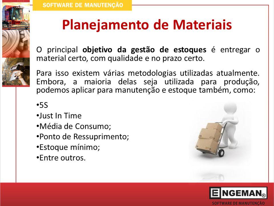 Planejamento de Materiais O principal objetivo da gestão de estoques é entregar o material certo, com qualidade e no prazo certo. Para isso existem vá
