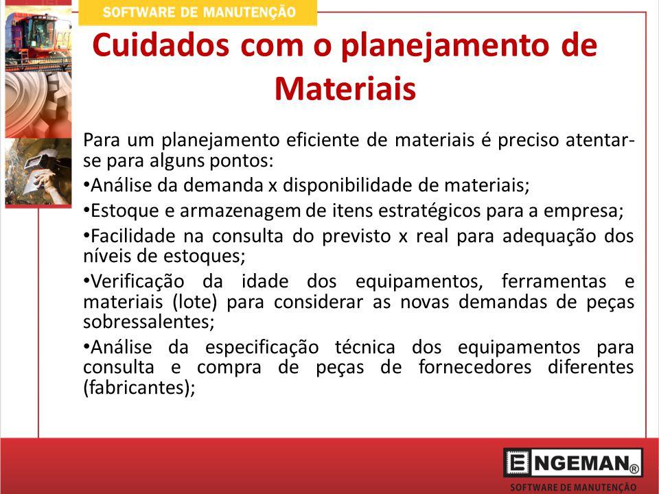 Para um planejamento eficiente de materiais é preciso atentar- se para alguns pontos: Análise da demanda x disponibilidade de materiais; Estoque e arm