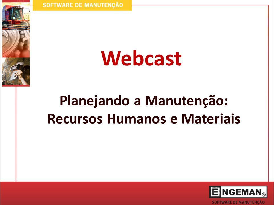 Webcast Planejando a Manutenção: Recursos Humanos e Materiais