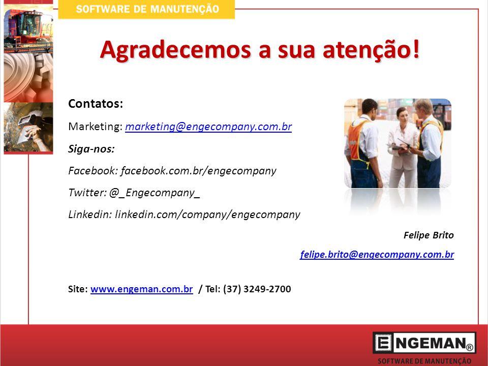 Agradecemos a sua atenção! Contatos: Marketing: marketing@engecompany.com.brmarketing@engecompany.com.br Siga-nos: Facebook: facebook.com.br/engecompa