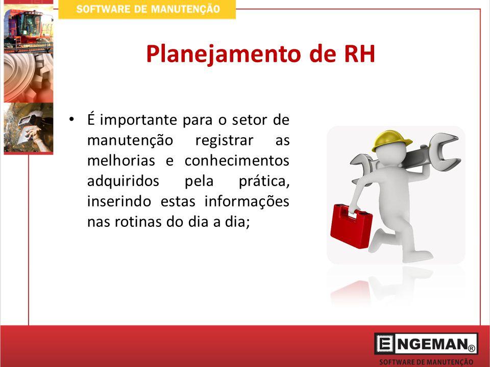 É importante para o setor de manutenção registrar as melhorias e conhecimentos adquiridos pela prática, inserindo estas informações nas rotinas do dia