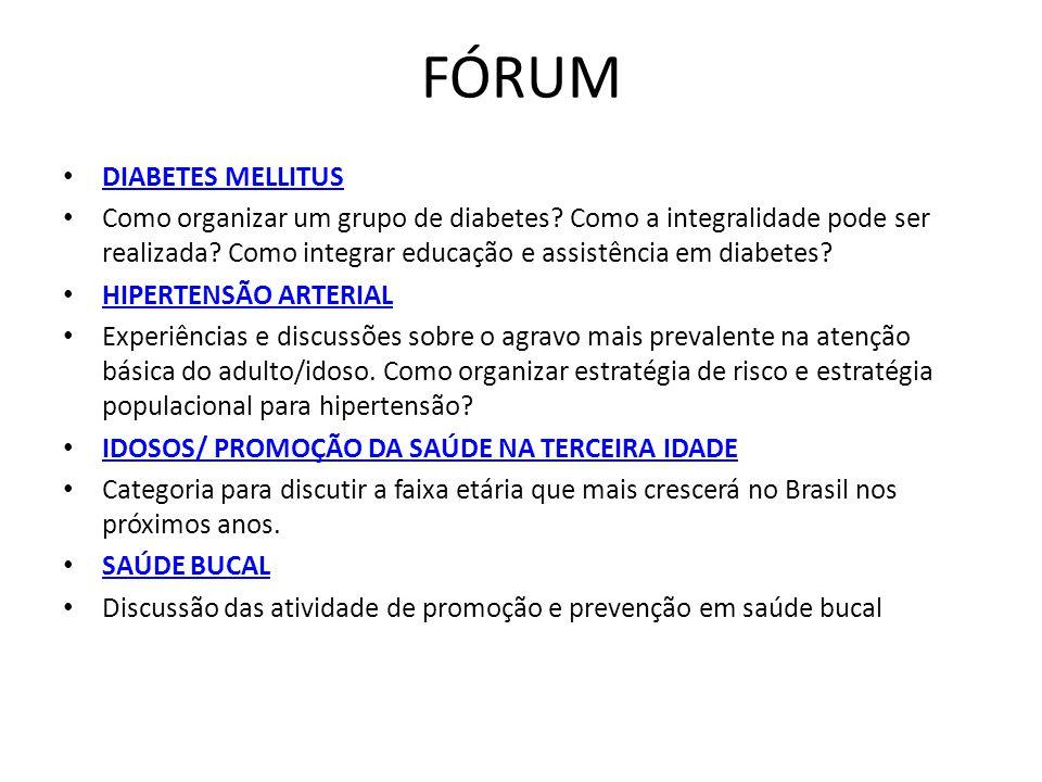 FÓRUM DIABETES MELLITUS Como organizar um grupo de diabetes? Como a integralidade pode ser realizada? Como integrar educação e assistência em diabetes
