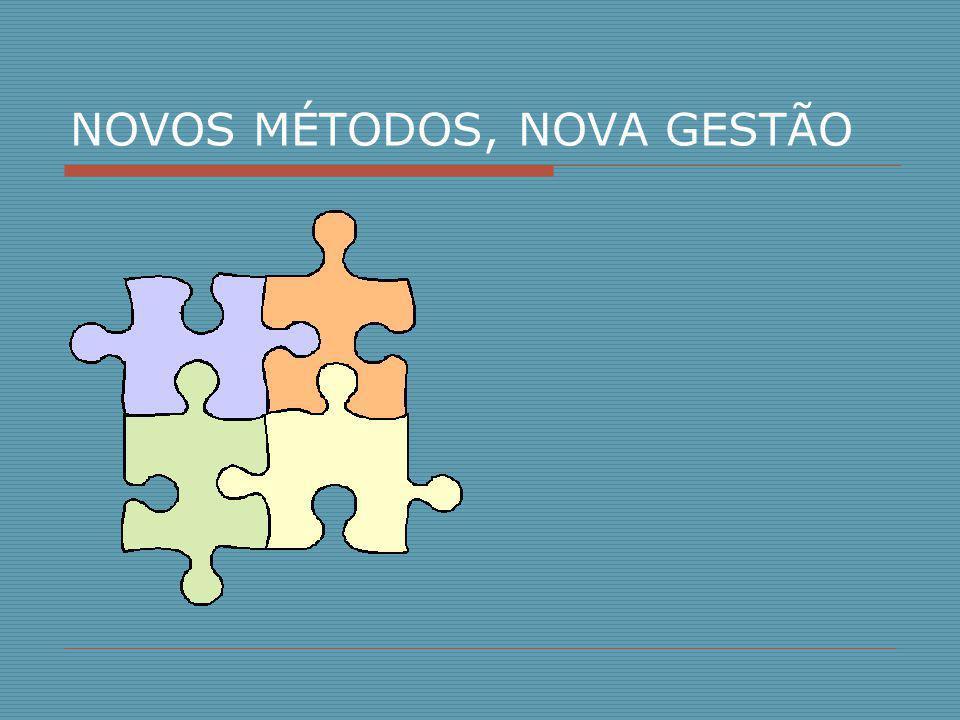 NOVOS MÉTODOS, NOVA GESTÃO