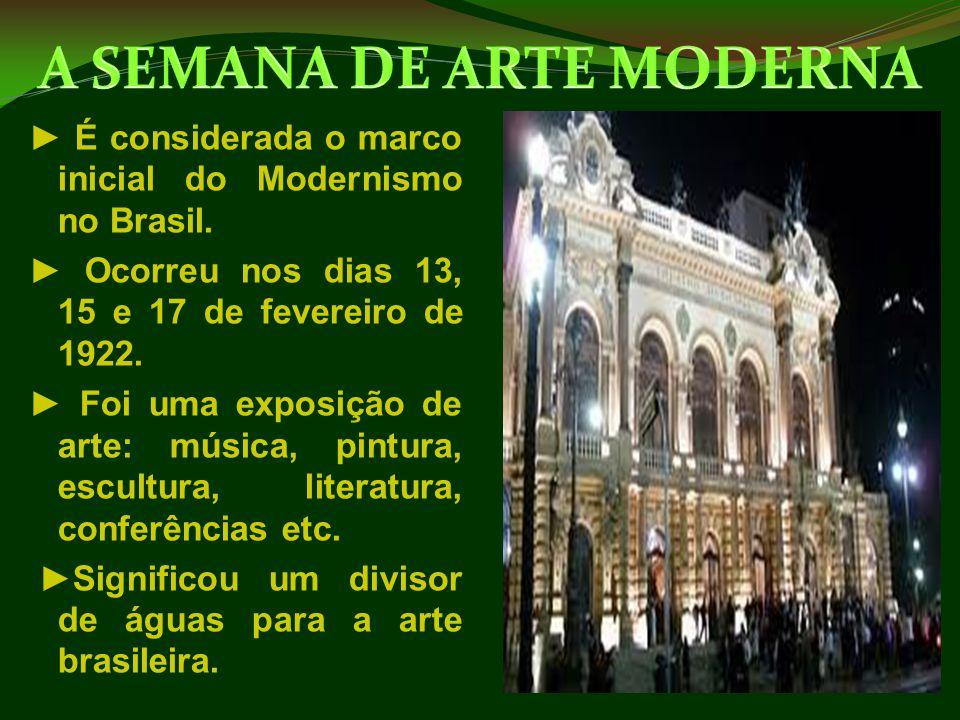 ► É considerada o marco inicial do Modernismo no Brasil. ► Ocorreu nos dias 13, 15 e 17 de fevereiro de 1922. ► Foi uma exposição de arte: música, pin