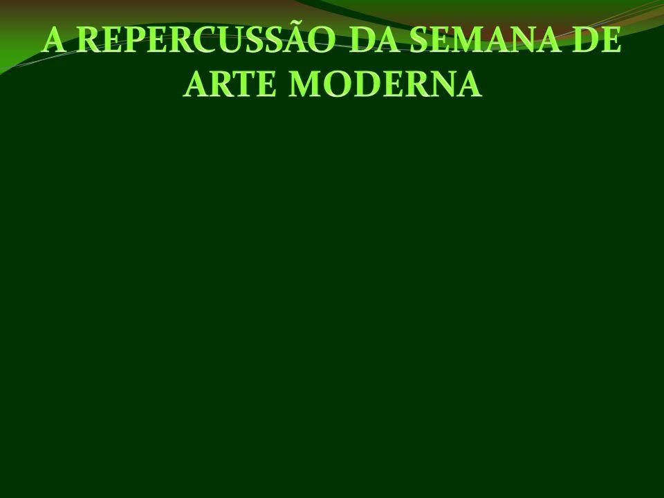 O Modernismo no Brasil foi uma ruptura, foi um abandono de princípios e técnicas consequentes, foi uma revolta contra o que era a inteligência nacional.
