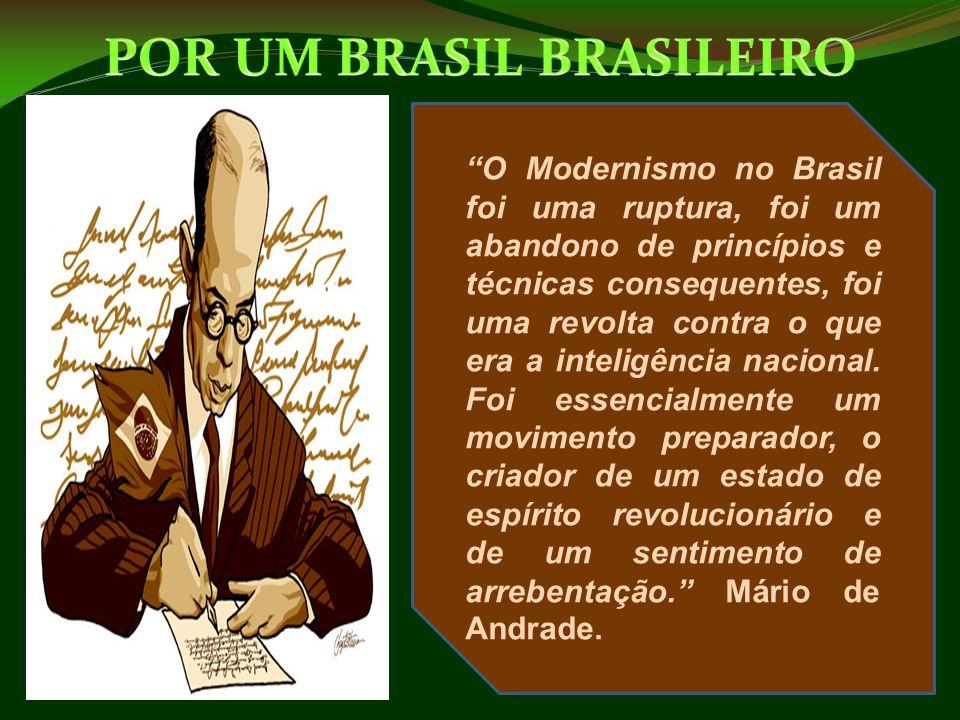 """""""O Modernismo no Brasil foi uma ruptura, foi um abandono de princípios e técnicas consequentes, foi uma revolta contra o que era a inteligência nacion"""