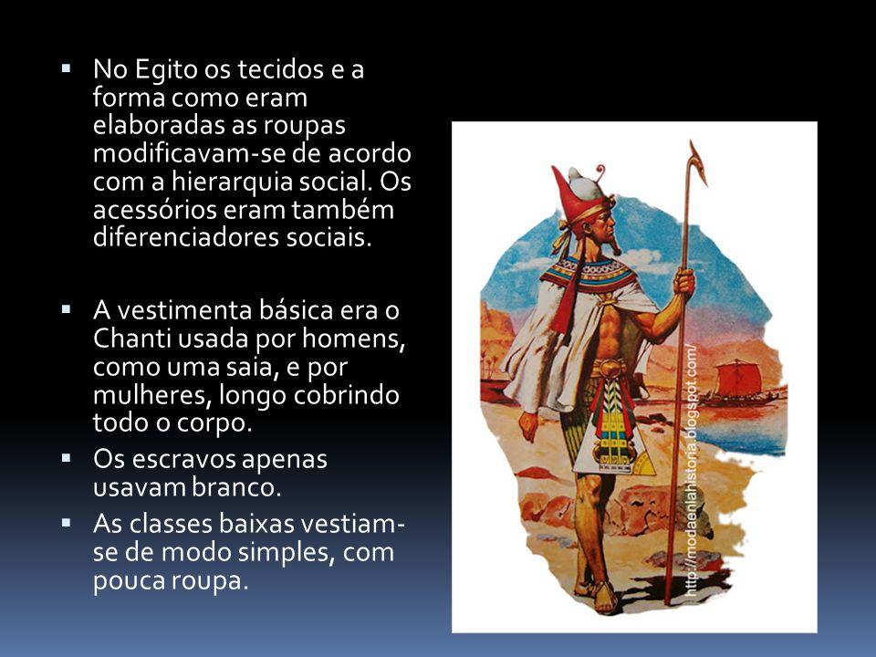  No Egito os tecidos e a forma como eram elaboradas as roupas modificavam-se de acordo com a hierarquia social. Os acessórios eram também diferenciad