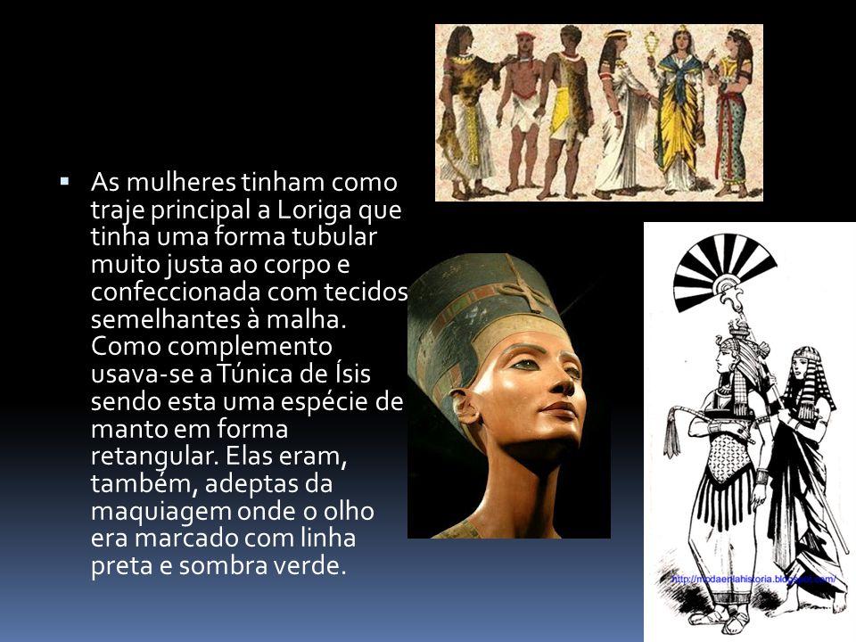  As mulheres tinham como traje principal a Loriga que tinha uma forma tubular muito justa ao corpo e confeccionada com tecidos semelhantes à malha. C