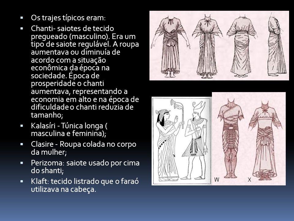  Os trajes típicos eram:  Chanti- saiotes de tecido pregueado (masculino). Era um tipo de saiote regulável. A roupa aumentava ou diminuía de acordo