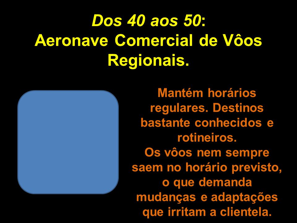 Dos 40 aos 50: Aeronave Comercial de Vôos Regionais.