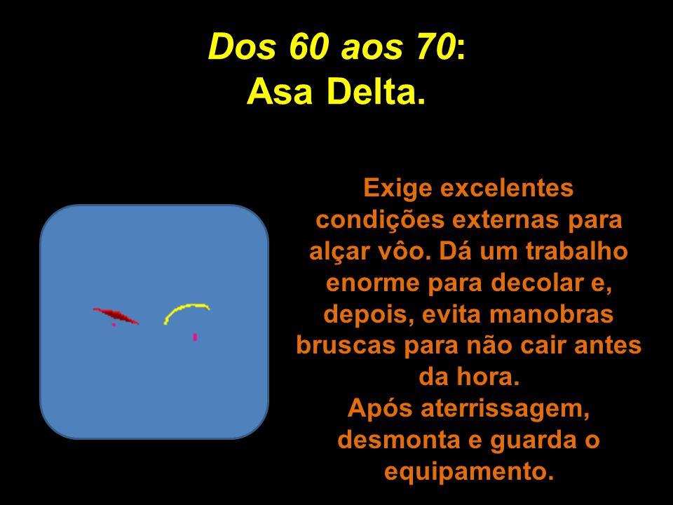 Dos 50 aos 60: Aeronave de Carga. Preparação intensa e muito trabalho antes da decolagem. Uma vez no ar, manobra lentamente e proporciona menor confor