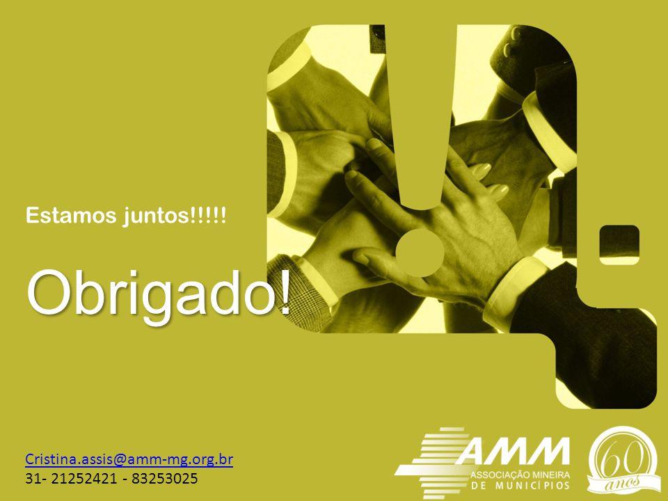 Obrigado! Estamos juntos!!!!! Cristina.assis@amm-mg.org.br 31- 21252421 - 83253025