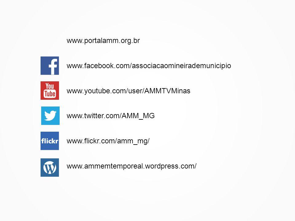 www.facebook.com/associacaomineirademunicipio www.youtube.com/user/AMMTVMinas www.portalamm.org.br www.twitter.com/AMM_MG www.ammemtemporeal.wordpress