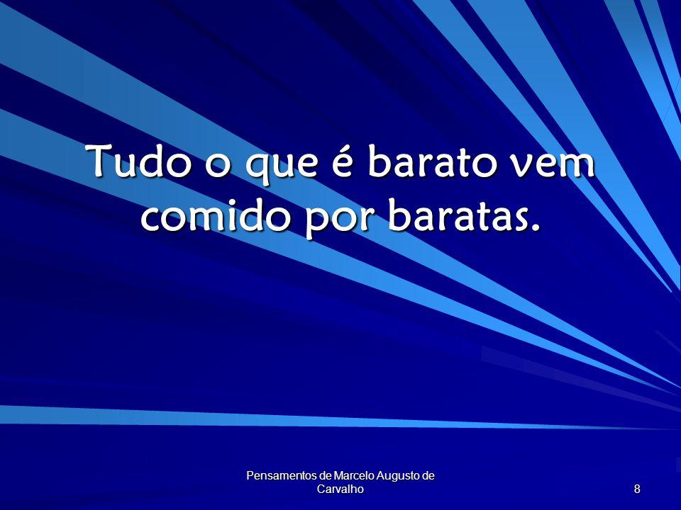 Pensamentos de Marcelo Augusto de Carvalho 9 A seleção é a pátria de calções (cheios de dinheiro) e chuteiras (afiadas sob o nosso traseiro).