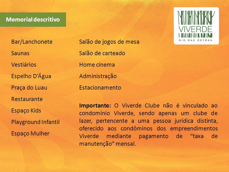 Memorial descritivo Bar/Lanchonete Saunas Vestiários Espelho D'Água Praça do Luau Restaurante Espaço Kids Playground Infantil Espaço Mulher Salão de j