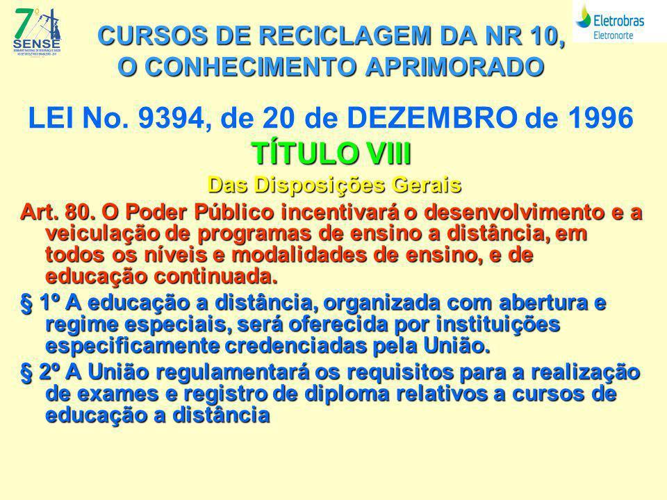 CURSOS DE RECICLAGEM DA NR 10, O CONHECIMENTO APRIMORADO LEI No.