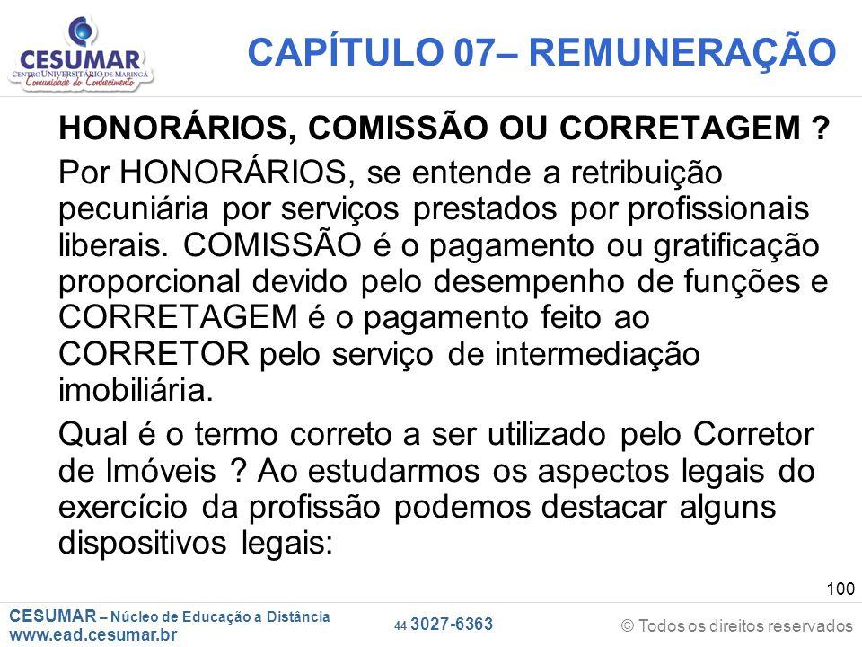 CESUMAR – Núcleo de Educação a Distância www.ead.cesumar.br © Todos os direitos reservados 44 3027-6363 100 CAPÍTULO 07– REMUNERAÇÃO HONORÁRIOS, COMIS