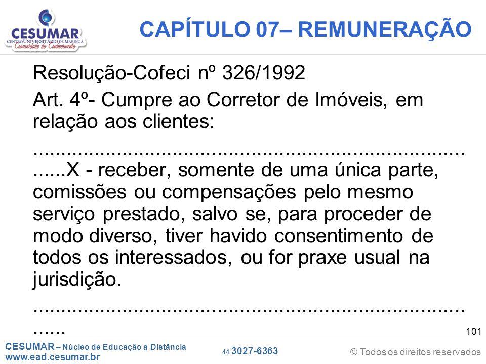 CESUMAR – Núcleo de Educação a Distância www.ead.cesumar.br © Todos os direitos reservados 44 3027-6363 101 CAPÍTULO 07– REMUNERAÇÃO Resolução-Cofeci