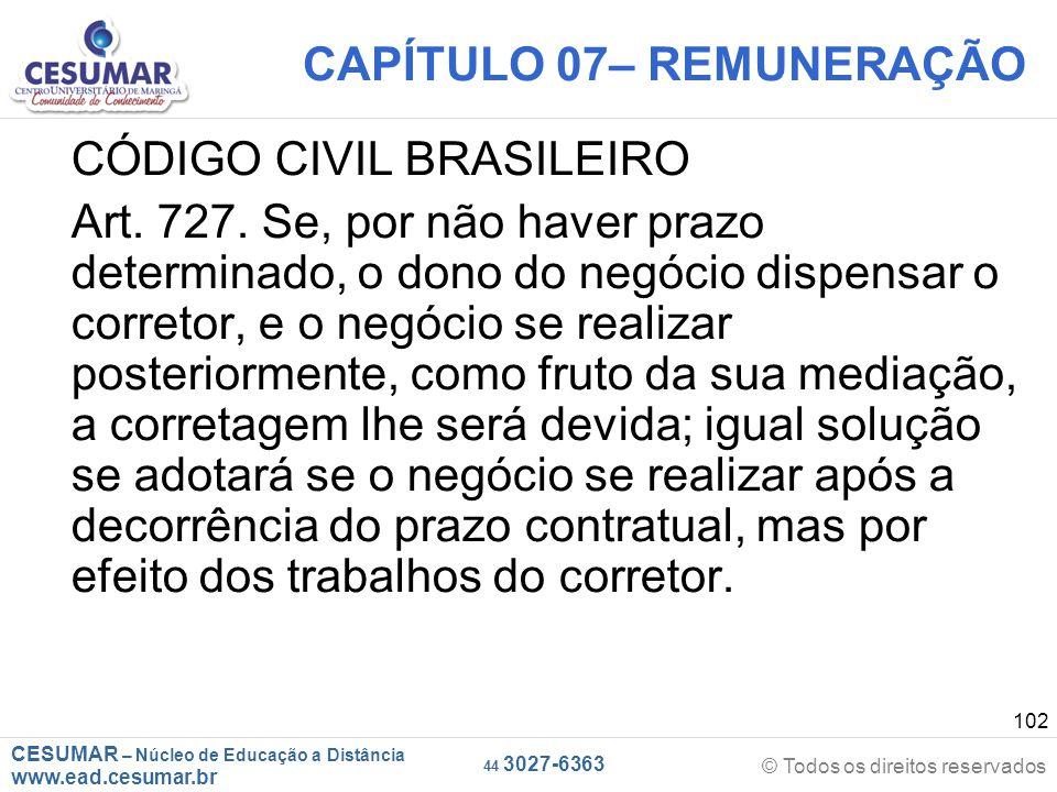 CESUMAR – Núcleo de Educação a Distância www.ead.cesumar.br © Todos os direitos reservados 44 3027-6363 102 CAPÍTULO 07– REMUNERAÇÃO CÓDIGO CIVIL BRAS