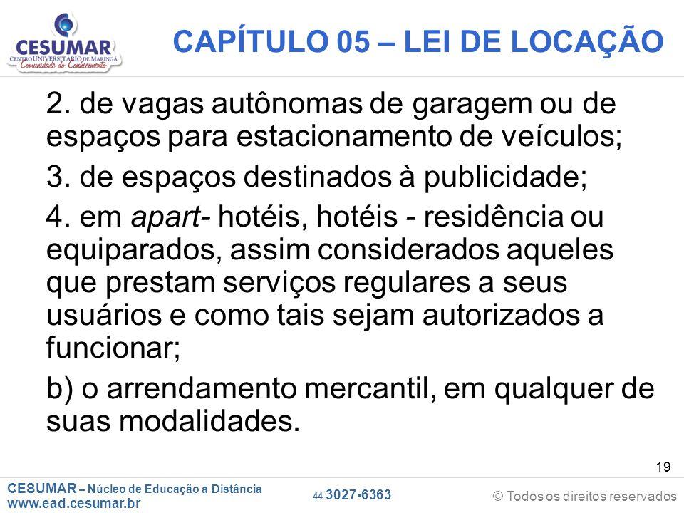 CESUMAR – Núcleo de Educação a Distância www.ead.cesumar.br © Todos os direitos reservados 44 3027-6363 19 CAPÍTULO 05 – LEI DE LOCAÇÃO 2. de vagas au
