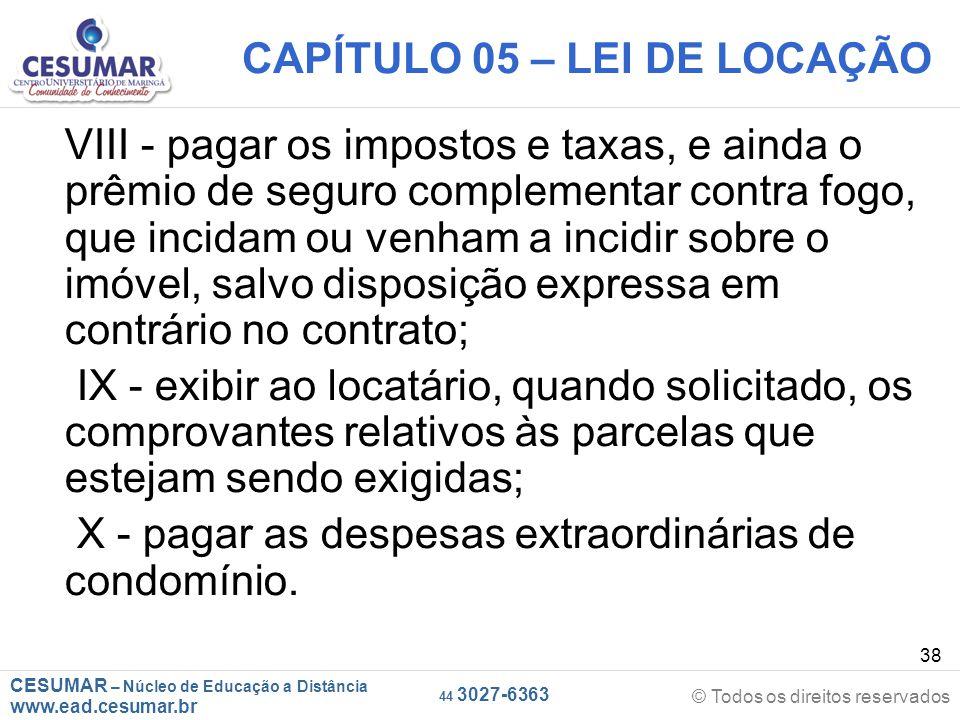 CESUMAR – Núcleo de Educação a Distância www.ead.cesumar.br © Todos os direitos reservados 44 3027-6363 38 CAPÍTULO 05 – LEI DE LOCAÇÃO VIII - pagar o