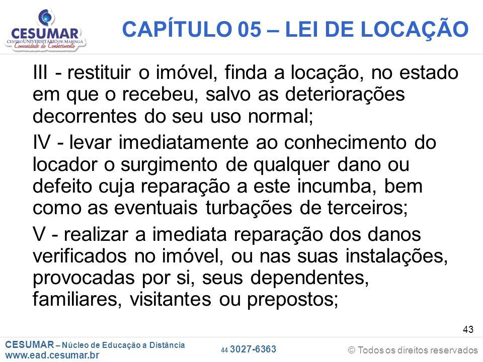 CESUMAR – Núcleo de Educação a Distância www.ead.cesumar.br © Todos os direitos reservados 44 3027-6363 43 CAPÍTULO 05 – LEI DE LOCAÇÃO III - restitui