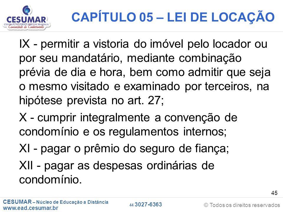 CESUMAR – Núcleo de Educação a Distância www.ead.cesumar.br © Todos os direitos reservados 44 3027-6363 45 CAPÍTULO 05 – LEI DE LOCAÇÃO IX - permitir