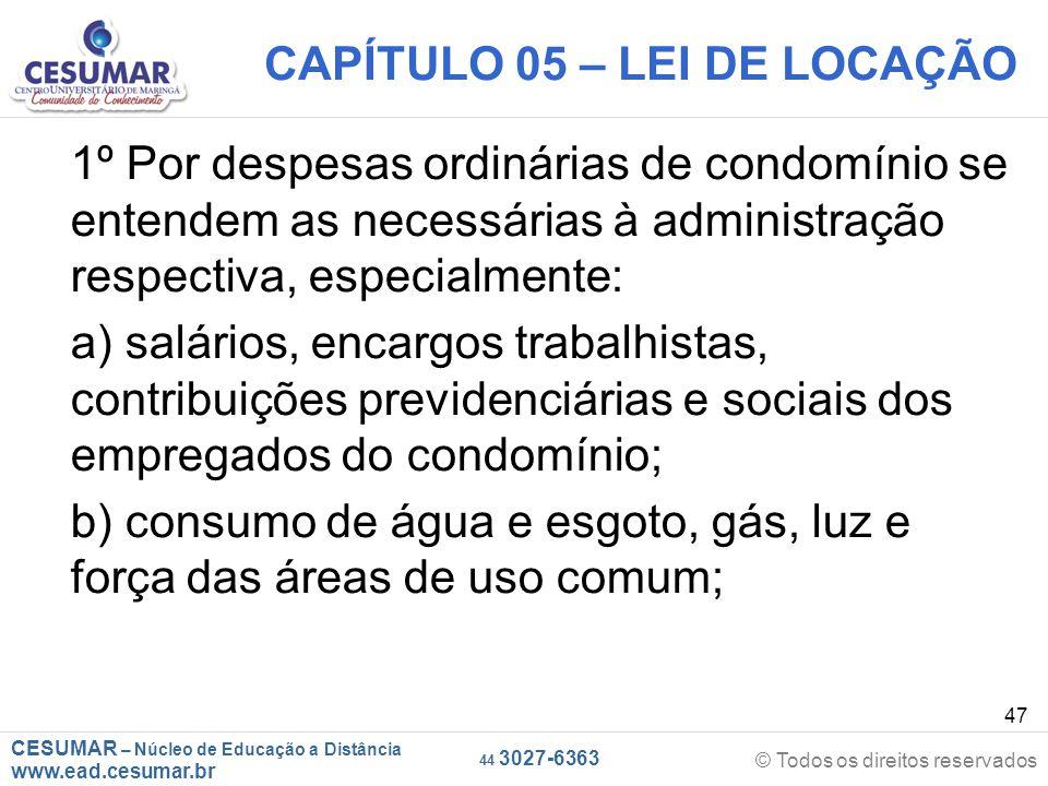 CESUMAR – Núcleo de Educação a Distância www.ead.cesumar.br © Todos os direitos reservados 44 3027-6363 47 CAPÍTULO 05 – LEI DE LOCAÇÃO 1º Por despesa