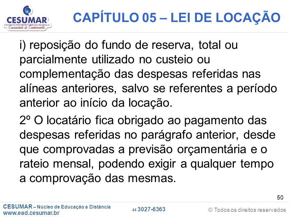 CESUMAR – Núcleo de Educação a Distância www.ead.cesumar.br © Todos os direitos reservados 44 3027-6363 50 CAPÍTULO 05 – LEI DE LOCAÇÃO i) reposição d