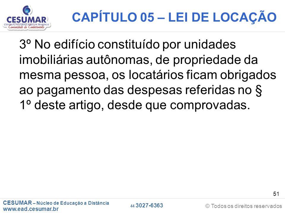 CESUMAR – Núcleo de Educação a Distância www.ead.cesumar.br © Todos os direitos reservados 44 3027-6363 51 CAPÍTULO 05 – LEI DE LOCAÇÃO 3º No edifício